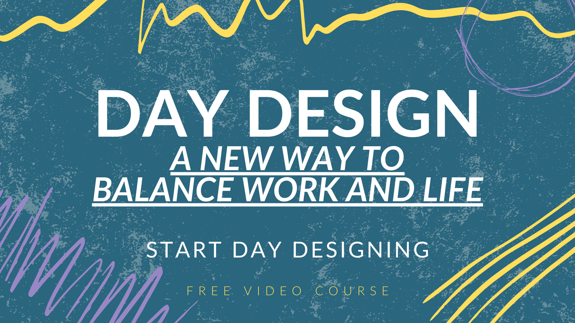 Day Design Free Video Course